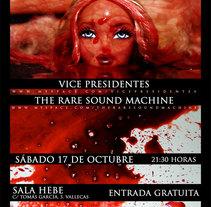 Vice Presidentes + The Rare Sound Machine. Un proyecto de Diseño, Ilustración, Fotografía, Música, Audio y Publicidad de HARARCA - Sábado, 10 de octubre de 2009 23:43:05 +0200
