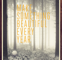 Make Something Beautiful Every Year. A Design project by Bernat Fortet Unanue         - 03.01.2010