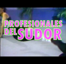 Profesionales del Sudor. A Advertising, Film, Video, and TV project by Patricil Complex         - 01.03.2011