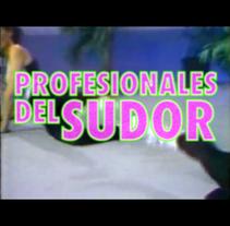 Profesionales del Sudor. Um projeto de Publicidade e Cinema, Vídeo e TV de Patricil Complex         - 01.03.2011