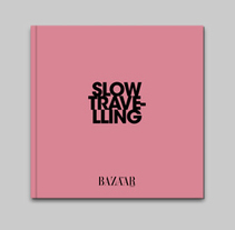 Slow Travelling - Harper's Bazaar. A Design project by Astrid  Ortiz - May 02 2011 12:00 AM
