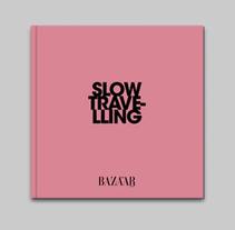 Slow Travelling - Harper's Bazaar. Un proyecto de Diseño de Astrid  Ortiz - Lunes, 02 de mayo de 2011 00:00:00 +0200