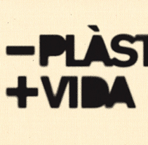 -Plàstic+Vida. A Design, Illustration, Advertising, Installations, and Photograph project by DUPLO Comunicació Gràfica         - 12.07.2011