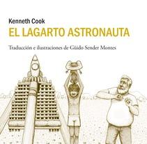 El lagarto astronauta. Un proyecto de Ilustración de Guido Sender         - 27.06.2012