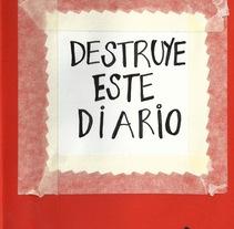"""Mi versión de """"Destruye este diario"""". Um projeto de Design de marta jaunarena         - 03.07.2012"""