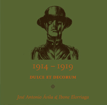 Dulce et Decorum 1914-1919. A Design&Illustration project by José Antonio Ávila Herrero - 06-03-2013