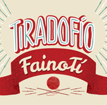 Tiradofío, FainoTí. A Design, Illustration, Advertising, and Motion Graphics project by isabel vila         - 04.10.2013