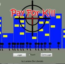 Pay For Kill. Um projeto de Design e Desenvolvimento de software de Luciano De Liberato         - 13.10.2013