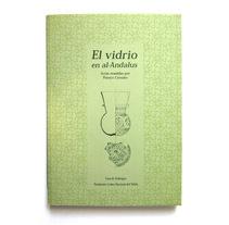 Libro: El vidrio en al-Andalus. Um projeto de Design editorial e Design gráfico de Inma Lázaro         - 19.03.2004