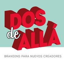 Dos de Alla. Un proyecto de Br, ing e Identidad, Diseño gráfico y Marketing de CELINA SABATINI Diseño & Comunicación Estratégica - 21-06-2014
