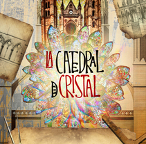 LA CATEDRAL DE CRISTAL (Proceso y Final). A Music, Audio, and Graphic Design project by achoprop         - 30.05.2014