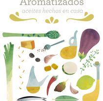 Flavored. Homemade oils |Book. A Illustration, Editorial Design, and Cooking project by Ana Rey - 19-04-2014