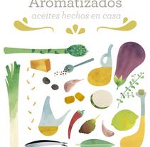 Flavored. Homemade oils |Book. Un proyecto de Ilustración, Diseño editorial y Cocina de Ana Rey - 19-04-2014