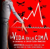La Vida en la Cima (2012). Un proyecto de Cine, vídeo, televisión, Animación y Diseño de personajes de Javier Ojeda Arancibia         - 21.04.2012