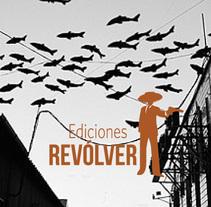 Ediciones Revólver. Un proyecto de Diseño, Diseño editorial y Diseño gráfico de klem - 21-10-2014