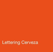 Lettering Cerveza. A Br, ing, Identit, and Graphic Design project by Inmaculada Jiménez - 24-11-2014