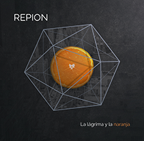La Lágrima y la Naranja - Repion. A Music, Audio, Graphic Design, and Packaging project by Diego Von Trier - 11-09-2014