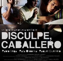 Disculpe Caballero. Um projeto de Cinema, Vídeo e TV de Leixandre Froufe - 16-02-2015