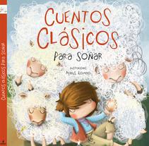 """""""Cuentos clásicos para soñar"""" Editorial Molino . Un proyecto de Ilustración y Diseño editorial de macus romero - 20-10-2010"""