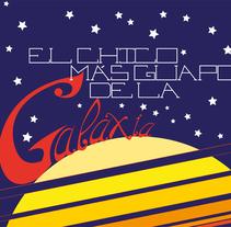 El chico mas guapo de la galaxia . A Design, Illustration, T, and pograph project by wmrubio         - 06.06.2014