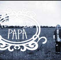 Felicidades papá. A Video project by Miriam Saavedra Ortega         - 08.11.2015