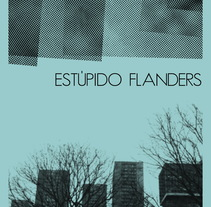 Estúpido Flanders. A Design, and Fashion project by David Pérez         - 18.11.2015