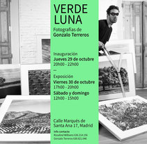 VERDE LUNA: Exposición fotográfica. A Photograph, and Graphic Design project by Gonzalo Terreros - 08-02-2016