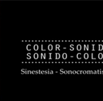 Sinestesia - Sonocromatismo. A Fine Art, Interactive Design, and Video project by Tania Martín - 09-03-2016