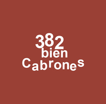 382 bien cabrones. A Design, Illustration, Animation, and Graphic Design project by Javier Martinez         - 28.03.2016