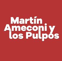 Martín Ameconi y Los Pulpos. A Graphic Design project by Ignacio Morelli         - 26.04.2016