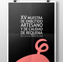 Cartel XV MUESTRA DE EMBUTIDO ARTESANO Y DE CALIDAD DE REQUENA. Un proyecto de Diseño gráfico de Diego  Camino Sanchez         - 28.07.2016