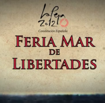 Resumen Feria MAR DE LAS LIBERTADES 2012. Um projeto de Motion Graphics, Cinema, Vídeo e TV, Animação, Eventos, Pós-produção e Vídeo de Javi de Lara         - 11.07.2012
