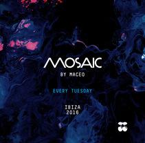 MOSAIC BY MACEO - Project Manager  Ibiza . Um projeto de Música e Áudio, Eventos, Cop, writing e Mídias Sociais de Christian Len Rosal - 14-07-2016