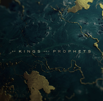 OF KINGS & PROPHETSS intro. A Film, Video, TV, 3D, Animation, and Film Title Design project by Fernando Domínguez Cózar - Aug 22 2016 12:00 AM