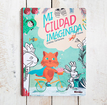 Mi ciudad imaginada, cuento y libro de creatividad libre para niños. A Illustration, Character Design, Editorial Design, and Graphic Design project by vireta - 03-04-2016