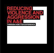 Reducing violence and aggression in A&E. Um projeto de Design gráfico de Sara de la Mora - 31-10-2011