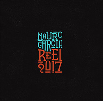 Mauro García Reel 2017. A Design, Advertising, Motion Graphics, Film, Video, TV, 3D, and Animation project by Mauro García         - 17.03.2017