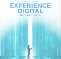 Experience Digital. A Advertising, Art Direction, Events, and Graphic Design project by Laura Cañadilla Burgos - 14-05-2017