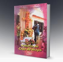 Libro Velorio de Cruz de Mayo. A Editorial Design project by Lorena Alejandra Ramirez Piña         - 09.06.2017