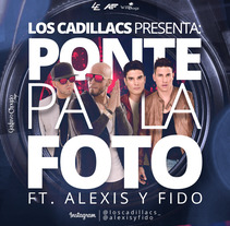 Cover : Ponte pa´ la foto -  Los Cadillacs Ft. Alexis y Fido. A Design, Advertising, Graphic Design, Street Art, and Digital retouching project by Gustavo Chourio         - 10.06.2017