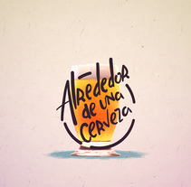 Alrededor de una cerveza. A Motion Graphics, Animation, Sound Design, and Lettering project by Ubalio Martínez - 24-07-2017